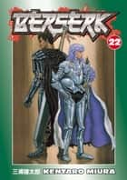 Berserk Volume 22 ebook by Kentaro Miura