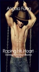 Roping His Heart ebook by Angela Fattig