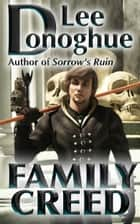 Family Creed ebook by Lee Donoghue