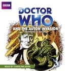 Doctor Who And The Auton Invasion audiobook by
