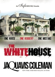 The White House ebook by JaQuavis Coleman