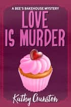 Love is Murder ebook by Kathy Cranston
