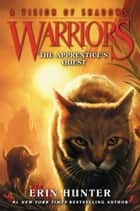 Warriors: A Vision of Shadows #1: The Apprentice's Quest eBook by Erin Hunter