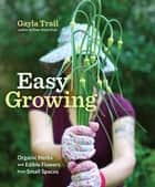 Easy Growing ebook by Gayla Trail