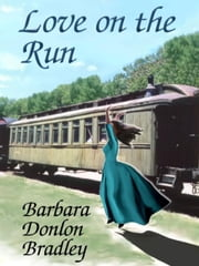 Love on the Run ebook by Bradley, Barbara, Donlon
