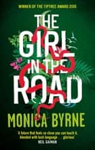 The Girl in the Road 電子書 by Monica Byrne