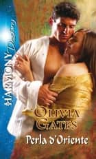 Perla d'oriente - Harmony Destiny eBook by Olivia Gates