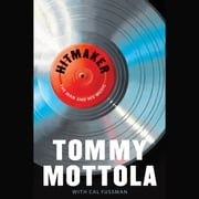 Hitmaker - The Man and His Music audiobook by Tommy Mottola