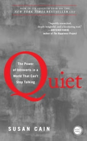 Quiet - The Power of Introverts in a World That Can't Stop Talking ebooks by Susan Cain