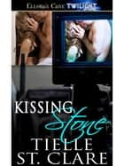 Kissing Stone ebook by Tielle St. Clare