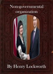 Non-governmental organization ebook by Henry Lockworth,Lucy Mcgreggor,John Hawk