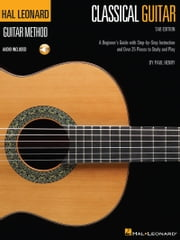 Hal Leonard Classical Guitar Method (Tab Edition) - A Beginner's Guide with Step-by-Step Instruction and Over 25 Pieces to Study and Play ebook by Paul Henry