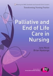 Palliative and End of Life Care in Nursing ebook by Brian Nyatanga,Jane Nicol