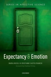 Expectancy and emotion ebook by Maria Miceli,Cristiano Castelfranchi