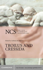 Troilus and Cressida ebook by William Shakespeare,Anthony B. Dawson