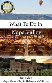 What To Do In Napa ebook by Richard Hauser