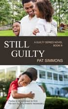 Still GUILTY ebook by Pat Simmons