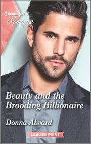 Beauty and the Brooding Billionaire ebook by Donna Alward
