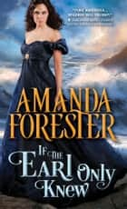 If the Earl Only Knew ebook by Amanda Forester