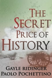 The Secret Price of History ebook by Gayle Ridinger,Paolo Pochettino