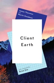 Client Earth ebook by James Thornton, Martin Goodman