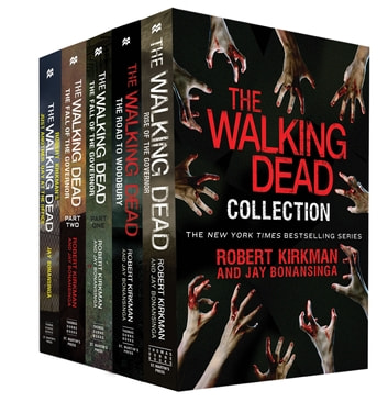 The Walking Dead Collection - Rise of the Governor; The Road to Woodbury; The Fall of the Governor, Parts I & II; Just Another Day at the Office ebook by Robert Kirkman,Jay Bonansinga