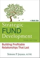 Strategic Fund Development, + WebSite ebook by Simone P. Joyaux