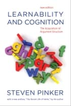 Learnability and Cognition - The Acquisition of Argument Structure ekitaplar by Steven Pinker