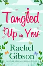 Tangled Up In You - A fabulously funny rom-com ebook by Rachel Gibson
