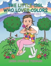The Little Girl Who Loves Colors - Book Four of Grandma's Girls ebook by Linda Charles Fishman