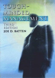 Tough-Minded Management ebook by Batten, Joe D.
