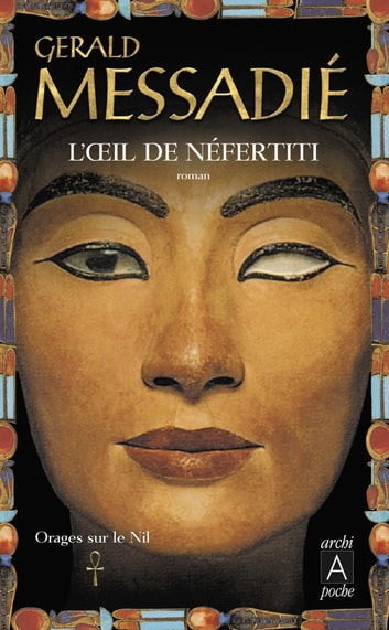 Orages sur le Nil T1 : L'oeil de Nefertiti ebook by Gerald Messadié