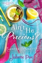 Ain't He Precious? ebook by Juliette Poe