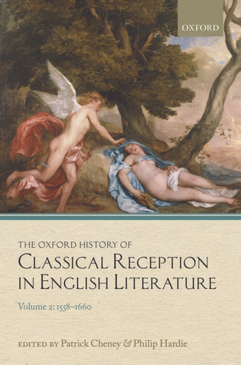 The Oxford History of Classical Reception in English Literature - Volume 2: 1558-1660 ebook by