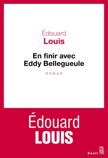 En finir avec Eddy Bellegueule ebook by Edouard Louis
