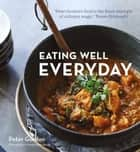 Eating Well Everyday ebook by Peter Gordon