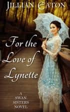 For the Love of Lynette ebook by Jillian Eaton