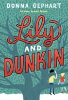 Lily and Dunkin ebook by Donna Gephart