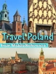 Travel Poland : Illustrated Guide, Phrasebook & Maps. Includes Warsaw, Kraków and more (Mobi Travel)