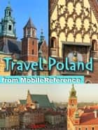 Travel Poland : Illustrated Guide, Phrasebook & Maps. Includes Warsaw, Kraków and more (Mobi Travel) ebook by MobileReference