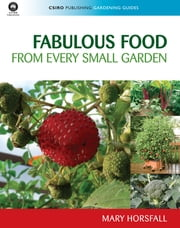 Fabulous Food from Every Small Garden ebook by Mary Horsfall