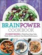 Brain Power Cookbook ebook by Editors at Reader's Digest