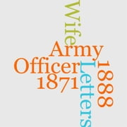 Army Letters From An Officer's Wife, 1871-1888 ebook by Frances M.A. Roe