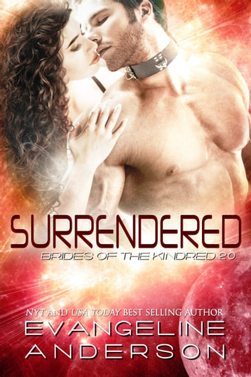 Surrendered: Brides of the Kindred 20 ebook by Evangeline Anderson