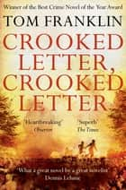 Crooked Letter, Crooked Letter eBook by Tom Franklin