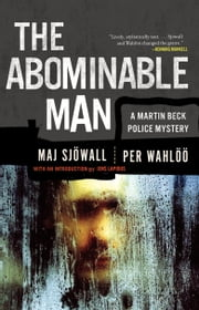 The Abominable Man - A Martin Beck Police Mystery (7) ebook by Maj Sjowall,Per Wahloo,Jens Lapidus