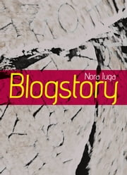 Blogstory ebook by Iuga Nora