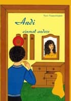 Andi einmal anders ebook by Toni Traschitzker