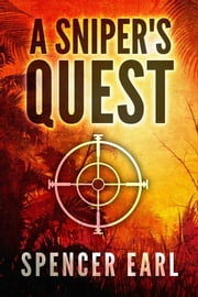 A Sniper's Quest ebook by Spencer Earl