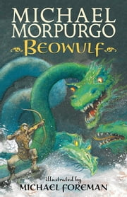 Beowulf ebook by Michael Morpurgo,Michael Foreman